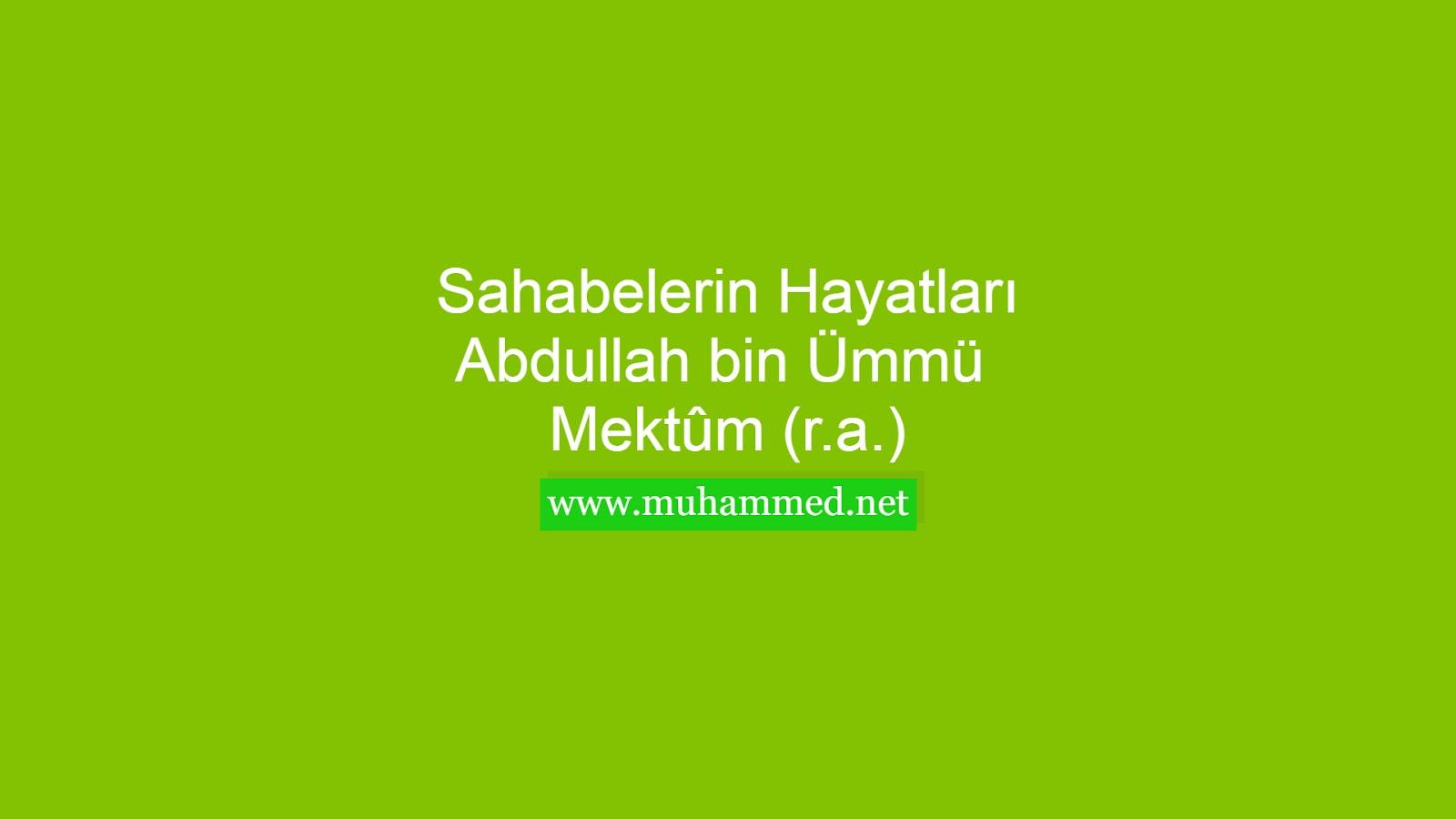 Abdullah bin Ümmü Mektûm (r.a.)