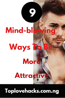 Ways To Be More Attractive
