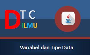 Variabel dan Tipe Data Pemrograman Java