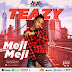 New Music: Teazy - Meji Meji