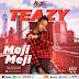 New Music: Teazy - Meji Meji