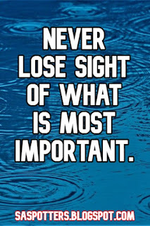 Never lose sight of what is most important.