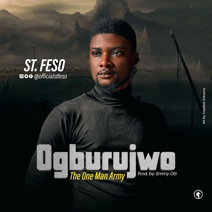 (Audio+ Lyrics) Ogburujwo- St. Feso