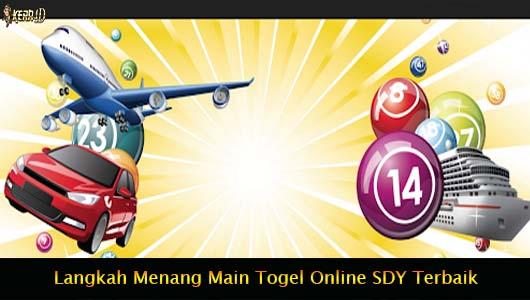 Langkah Menang Main Togel Online SDY Terbaik