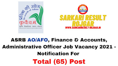 Free Job Alert: ASRB AO/AFO,  Finance & Accounts, Administrative Officer Job Vacancy 2021 - Notification For Total (65) Post
