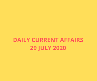 Daily Current Affairs 29 July 2020