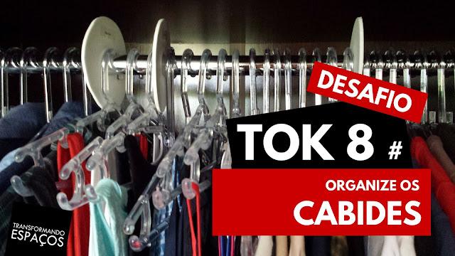 Organize os cabides! - Tok 8 | Desafio 52 toks de organização e decor