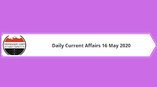 Daily Current Affairs 16 May 2020