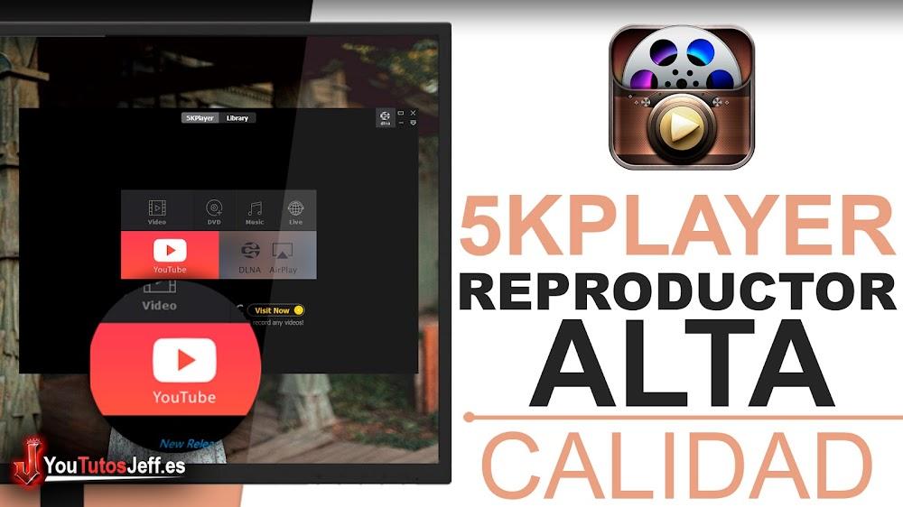 Descargar 5KPlayer Gratis Ultima Versión - Reproductor de Alta Calidad