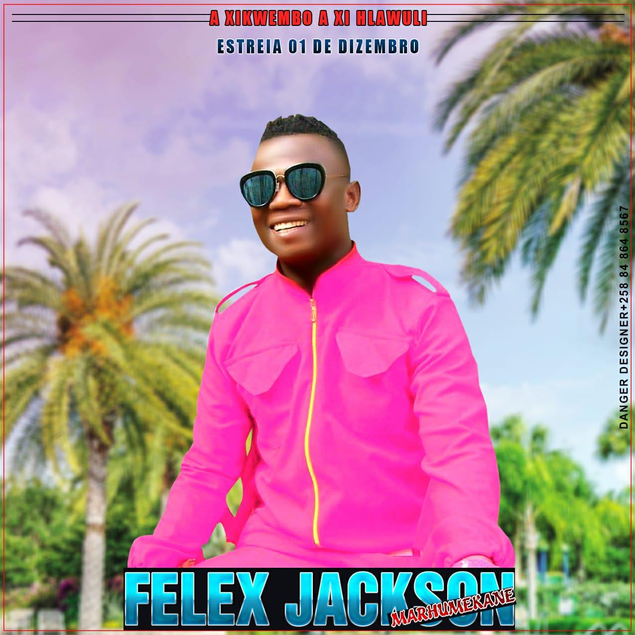 Felex Jackson - Xikwembo A Xihlawuli Marquemusik