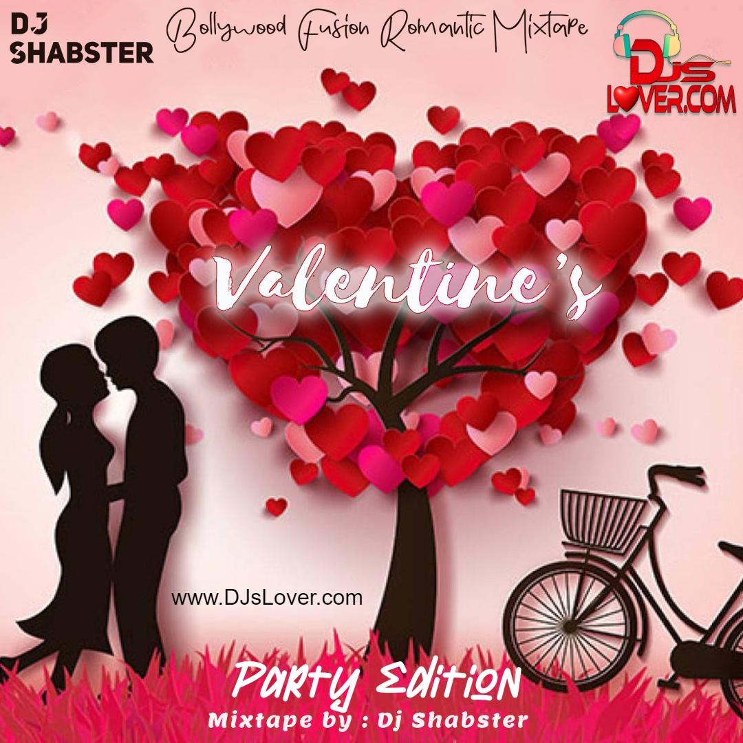 Valentines Party Edition Mixtape DJ Shabster | Romantic Song