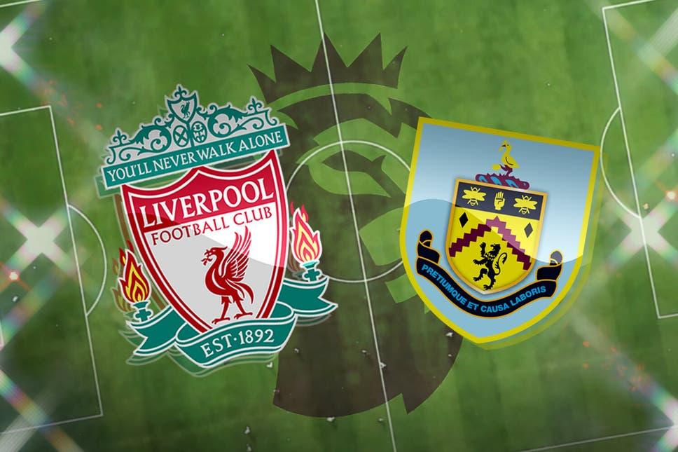 Liverpool vs Burnley LIVE - team news, kick-off time, Prediction, TV channel and Team News