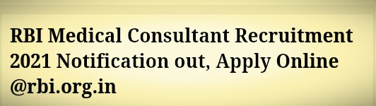 RBI Medical Consultant Recruitment 2021 Notification out, Apply Online @rbi.org.in