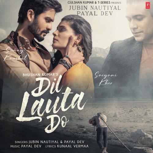 Dil Lauta Do Lyrics – Jubin Nautiyal & Payal Dev