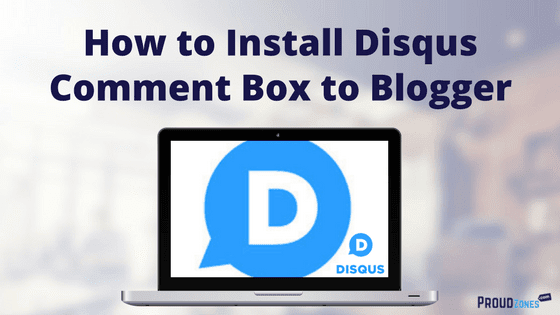 How to Install Disqus Comment Box on Blogger