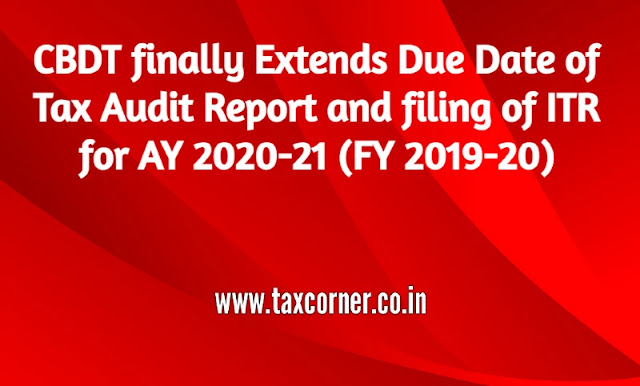 cbdt-extends-due-date-tax-audit-report-filing-of-itr-ay-2020-21-fy-2019-20