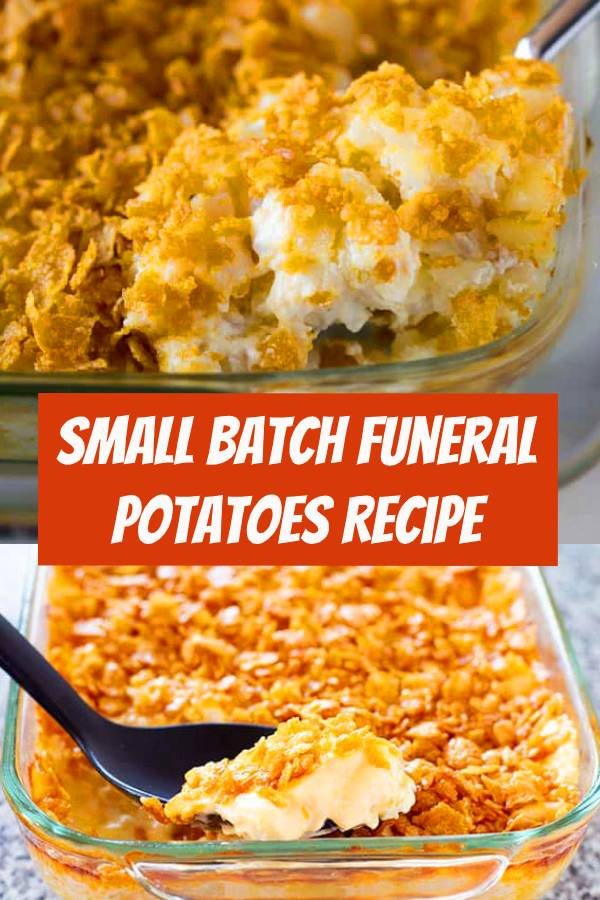 Small Batch Funeral Potatoes – AKA cheesy potato casserole with corn flake topping, party potatoes, or potluck potatoes – scaled down to make a great side dish. #sidedish #potatoes #potluck