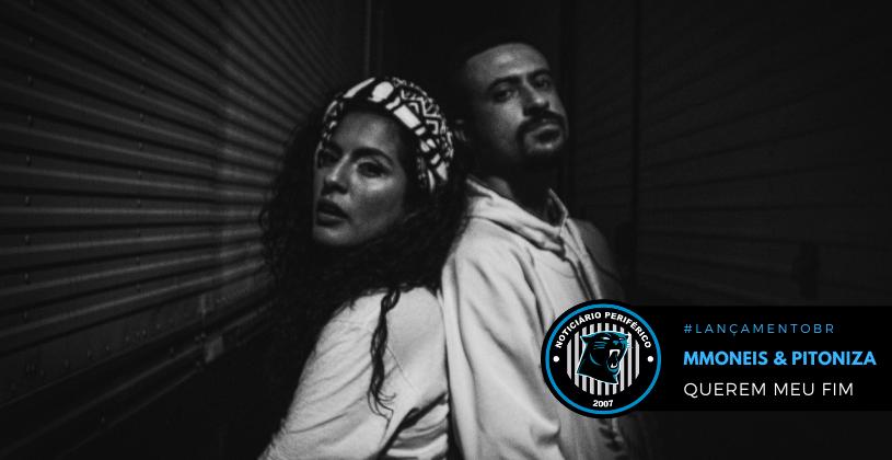"""""""Querem meu fim"""" é o mais novo clipe do MMoneis em parceria com a MC argentina Pitoniza"""