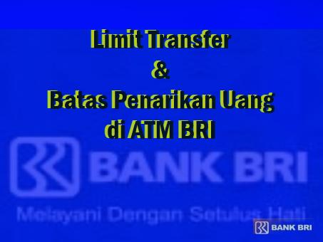 Limit Transfer ATM BRI dan Batas Penarikan Uang di ATM