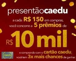 Cadastrar Promoção Caedu Natal 2018 Presentão Caedu 5 Prêmios 10 Mil Reais