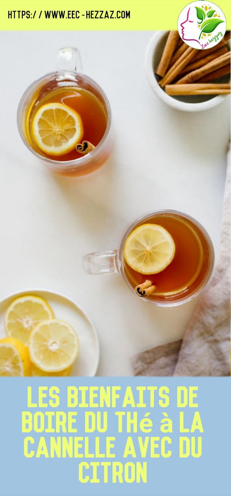 Les bienfaits de boire du thé à la cannelle avec du citron
