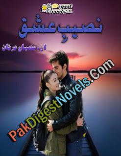 Naseeb-E-Ishq (Complete Novel) By Misbah Irfan