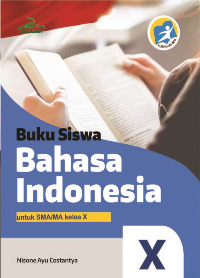 Buku Siswa Bahasa Indonesia untuk SMA/MA Kelas X Kurikulum 2013