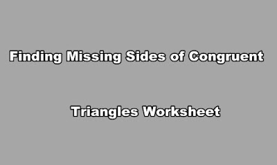 Finding Missing Sides of Congruent Triangles Worksheet