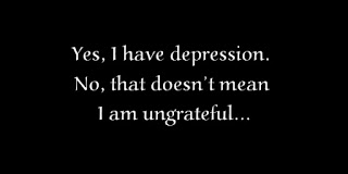 yes, I have depression. No, that doesn't mean I am ungrateful.