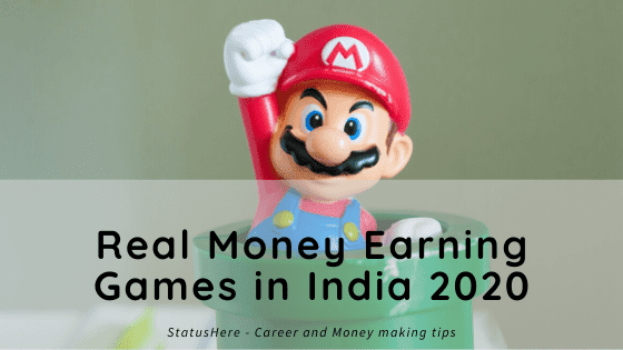 Real Money Earning Games in India - Play and Earn Money in 2020