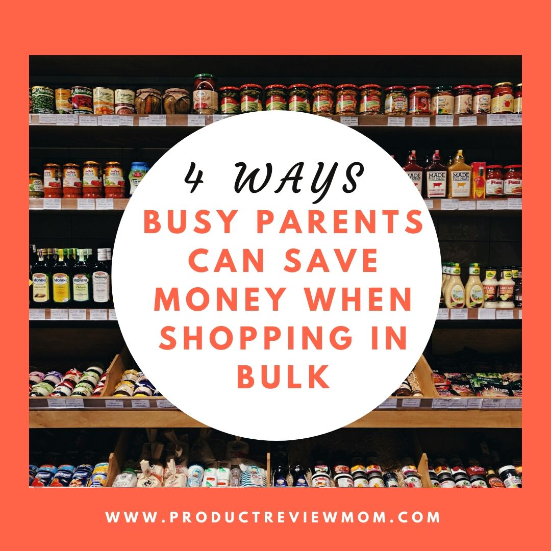 4 Ways Busy Parents Can Save Money When Shopping in Bulk