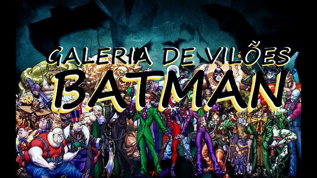 OS 10 MAIORES VILÕES DO BATMAN DE TODOS OS TEMPOS