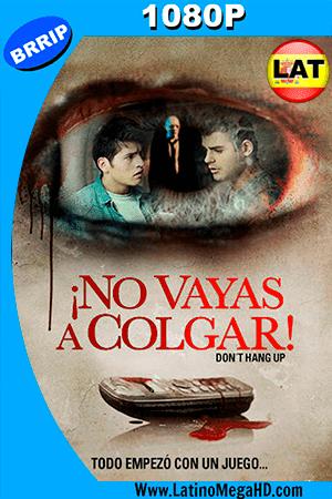 ¡No Vayas a Colgar! (2016) Latino HD 1080P ()