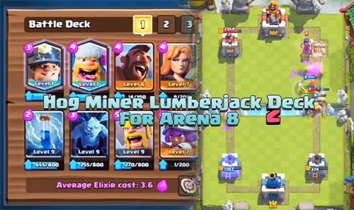 Deck Hog Miner Lumberjack Untuk Arena 8 Clash Royale