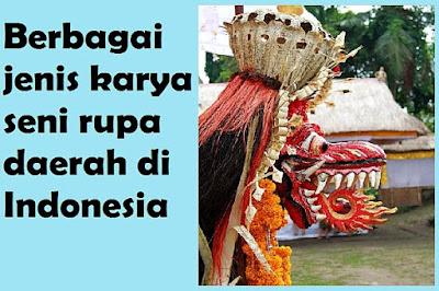 berbagai jenis karya seni rupa daerah di indonesia