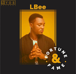 LBee ft. 9ice - Fortune & Fame (Remix)