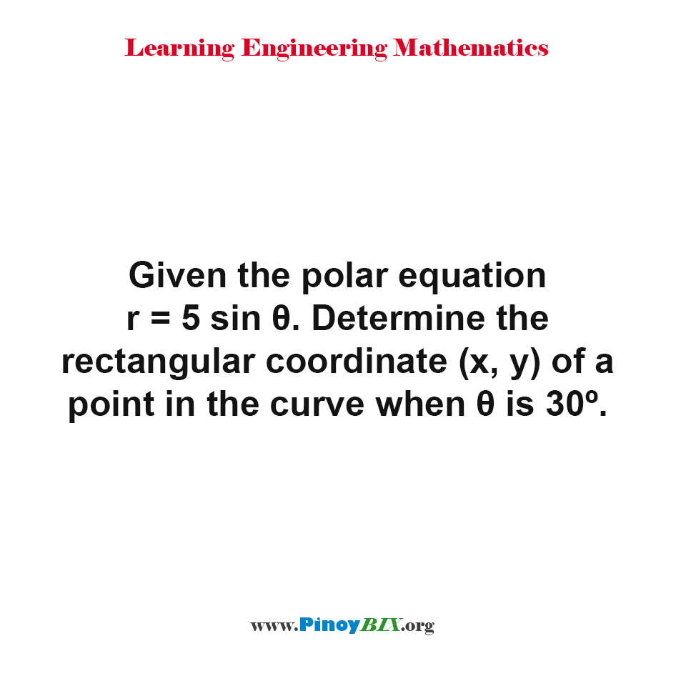 Determine the rectangular coordinate (x, y) of a point in the curve when θ is 30º.