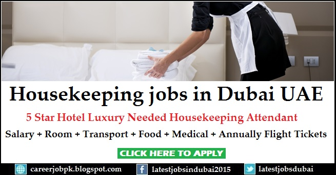 Housekeeping Attendant jobs in 5 Star Hotel Dubai