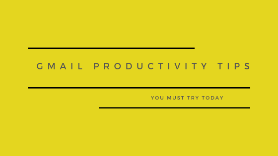 11 Gmail Productivity Tips You Need To Try Right Now