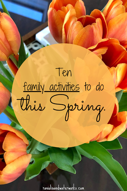 spring time activities; things to do in spring with kids; entertain kids