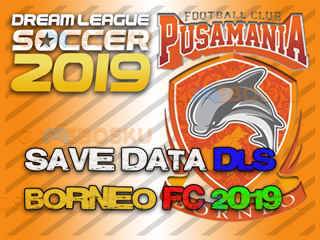 download-save-data-dls-borneo-fc-2019