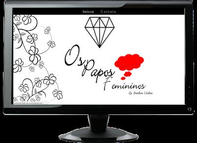 http://ospaposfemininos.blogspot.com.br/