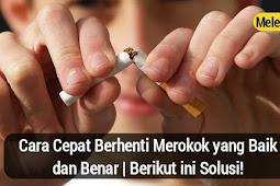 Cara Cepat Berhenti Merokok yang Baik dan Benar   Berikut ini Solusi!