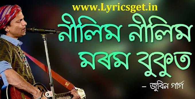Nilim Nilim Morom Bukut Lyrics - Zubeen Garg