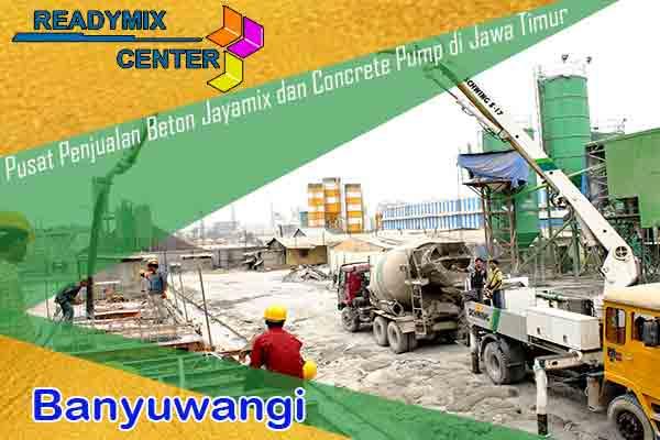 jayamix banyuwangi, cor beton jayamix banyuwangi, beton jayamix banyuwangi