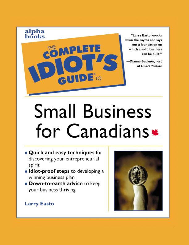 The Complete Idiot's Guide to Small Business for Canadians