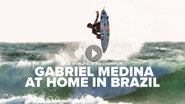 Gabriel Medina - At Home in Brazil