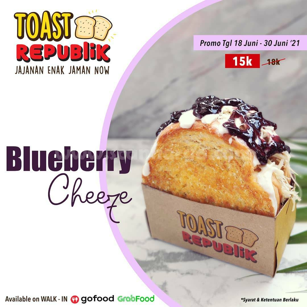 Promo Toast Republik harga spesial Blueberry Cheeze hanya Rp. 15.000