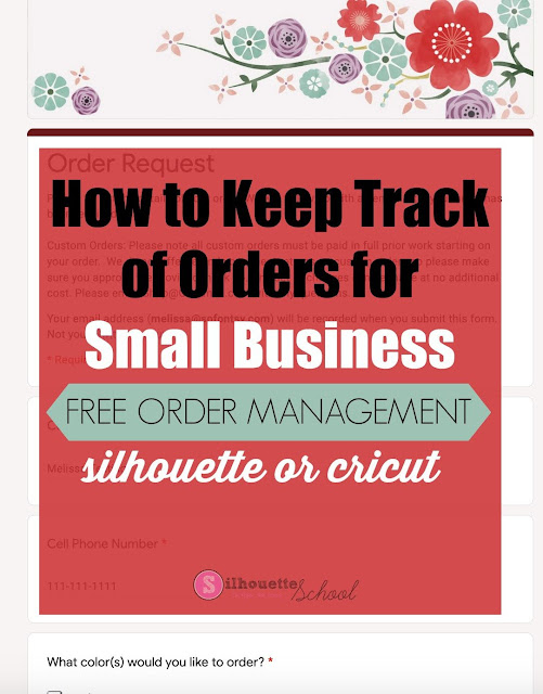 silhouette 101, silhouette america blog, how to keep track of orders, small business, free management software