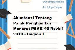 Akuntansi Tentang Pajak Penghasilan Menurut PSAK 46 Revisi 2010 - Bagian I